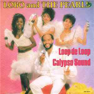 album Lobo And The Pearls - Loop De Loop / Calypso Sound mp3 download