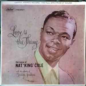 "album Nat ""King"" Cole - Love Is The Thing mp3 download"