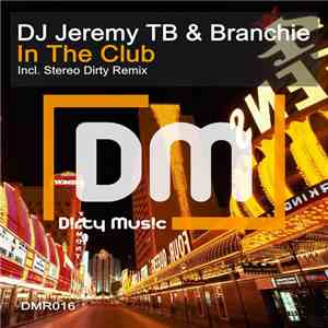 album DJ Jeremy TB & Branchie - In The Club mp3 download