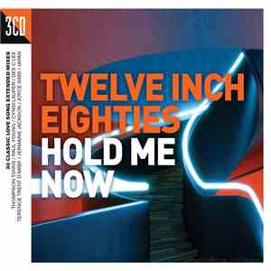 album Various - Twelve Inch Eighties (Hold Me Now) mp3 download
