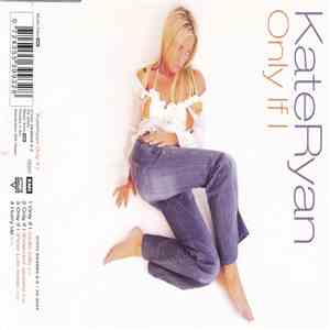 album Kate Ryan - Only If I mp3 download