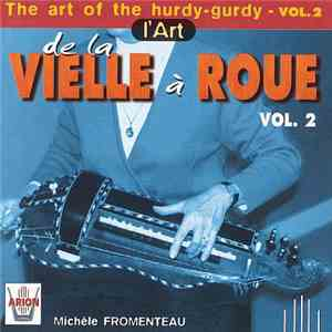 album Michèle Fromenteau - L'Art De La Vielle Á Roue Vol. 2 (The Art Of The Hurdy-Gurdy Vol. 2) mp3 download