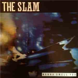 album The Slam  - Wanna Smell You mp3 download