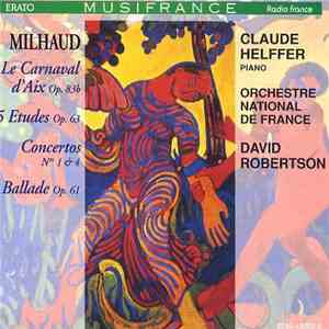 album Darius Milhaud / Claude Helffer, Orchestre National De France, David Robertson  - Milhaud - Le Carnaval D'Aix, 5 Etudes, Concertos Nos. 1 & 4, Ballade mp3 download