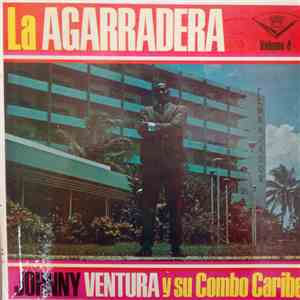 album Johnny Ventura Y Su Combo - La Agarradera VOL.4 mp3 download