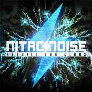 album Nitro/Noise - Rebuilt For Clubs mp3 download
