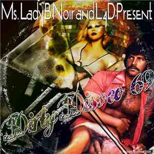 album Various - Ms. Lady B Noir And L4D Present: Dirty Disco 69 mp3 download