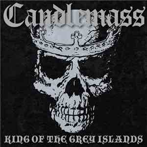 album Candlemass - King Of The Grey Islands mp3 download