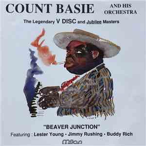 "album Count Basie And His Orchestra - ""Beaver Junction"" - The Legendary V Disc And Jubilee Masters mp3 download"