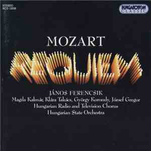 album Mozart - János Ferencsik, Hungarian State Orchestra, Hungarian Radio And Television Chorus - Requiem mp3 download