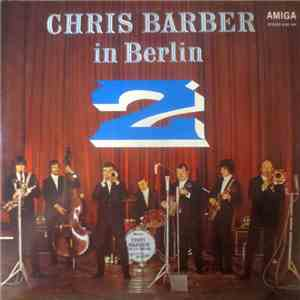album Chris Barber - Chris Barber In Berlin 2 mp3 download
