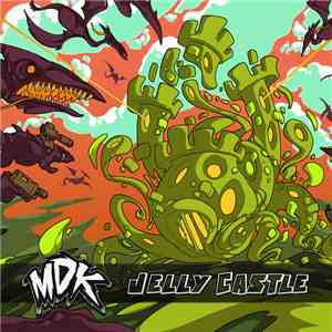 album MDK  - Jelly Castle mp3 download