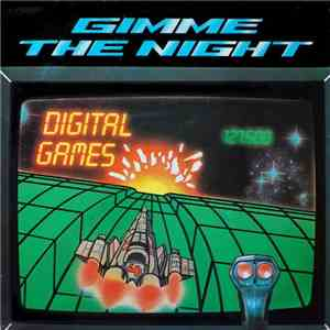 album Digital Games - Gimme The Night mp3 download