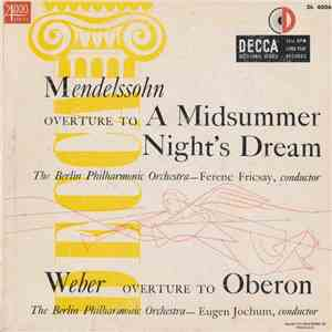 album Mendelssohn, The Berlin Philharmonic Orchestra, Ferenc Fricsay / Weber, The Berlin Philharmonic Orchestra, Eugen Jochum - Overture To A Midsummer Night's Dream / Overture To Oberon mp3 download