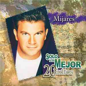 album Mijares - Solo Lo Mejor: 20 Exitos mp3 download