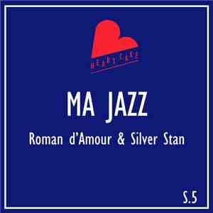 album Roman D'Amour & Silver Stan - Ma Jazz mp3 download