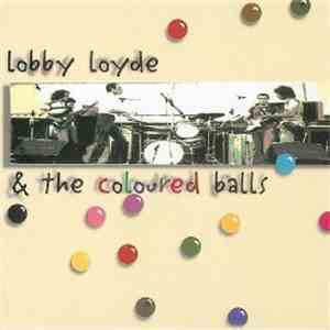 album Coloured Balls - Lobby Loyde & The Coloured Balls mp3 download