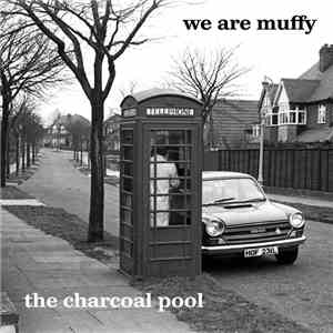 album We Are Muffy - The Charcoal Pool mp3 download