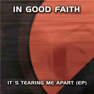 album In Good Faith - It's Tearing Me Apart mp3 download