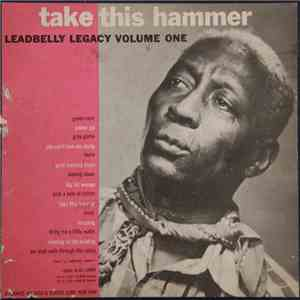 album Leadbelly - Take This Hammer: Leadbelly Legacy Volume One mp3 download