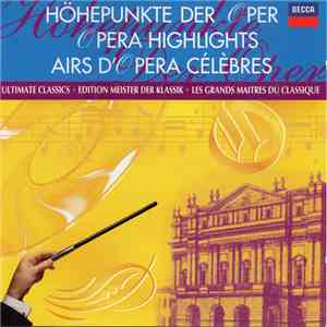 album Various - Höhepunkte Der Oper - Ultimate Classics - Edition Meister Der Klassik - Les Grands Maitres Du Classique mp3 download