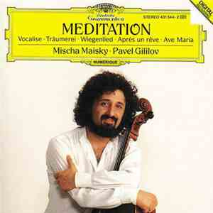 album Mischa Maisky . Pavel Gililov - Meditation mp3 download