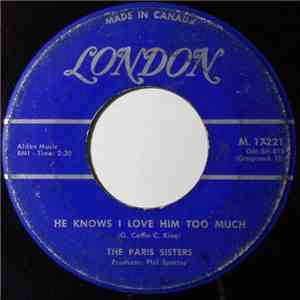 album The Paris Sisters - He Knows I Love Him Too Much / A Lonely Girl's Prayer mp3 download