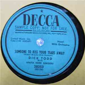 album Dick Todd With The Anita Kerr Singers - Someone To Kiss Your Tears Away / You're More Like Your Mommy Ev'ry Day mp3 download