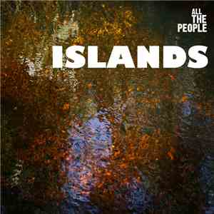 album All The People  - Islands / True Love mp3 download