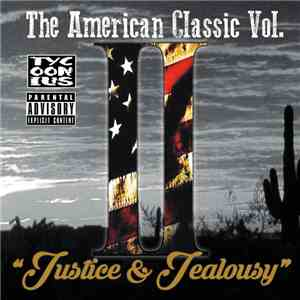 "album Tycoonius - The American Classic (Vol. 2) ""Justice & Jealousy"" mp3 download"