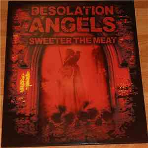 album Desolation Angels  - Sweeter The Meat mp3 download