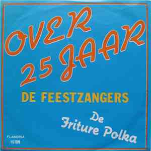 album De Feestzangers - Over 25 Jaar mp3 download