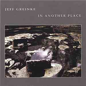 album Jeff Greinke - In Another Place mp3 download