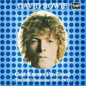 album David Bowie - God Knows I'm Good (The BBC Sessions 1967-1971) mp3 download
