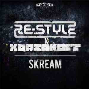 album Re-Style & Korsakoff - Skream mp3 download