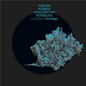 album Werner Moebius / Hans-Joachim Roedelius - Lindabrunn Recollage mp3 download