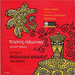album Kodály / Bartók - Antal Dorati Conducting The Chicago Symphony Orchestra - Peacock Variations / Suite From The Miraculous Mandarin mp3 download