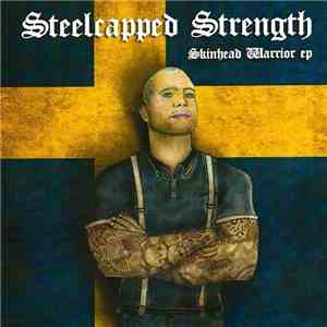 album Steelcapped Strength - Skinhead Warrior EP mp3 download