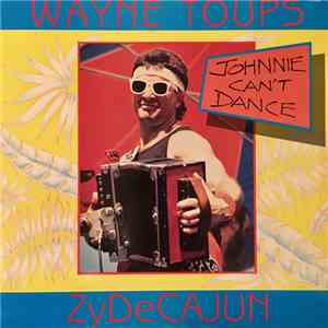 album Wayne Toups ZyDeCajun - Johnnie Can't Dance mp3 download