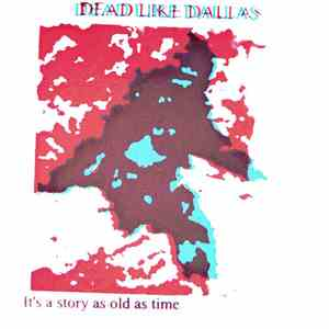album Dead Like Dallas - It's A Story As Old As Time mp3 download
