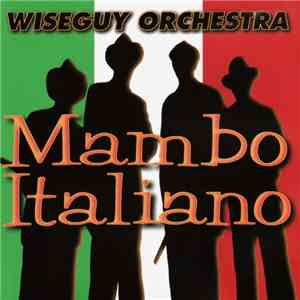 album Wiseguy Orchestra - Mambo Italiano mp3 download