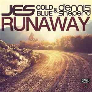 album JES, Cold Blue & Dennis Sheperd - Runaway mp3 download