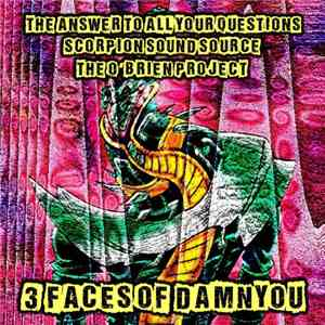 album The Answer To All Your Questions / Scorpion Sound Source / The O'Brien Project - 3 Faces Of Damnyou mp3 download