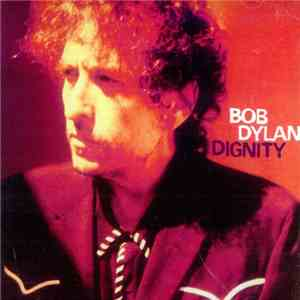 album Bob Dylan - Dignity mp3 download