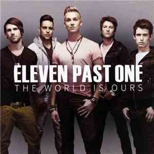 album Eleven Past One - The World Is Ours mp3 download