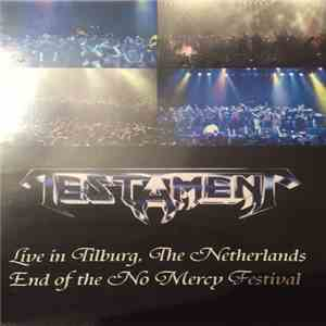 album Testament  - Live In Tilburg, The Netherlands End Of The No Mercy Festival mp3 download