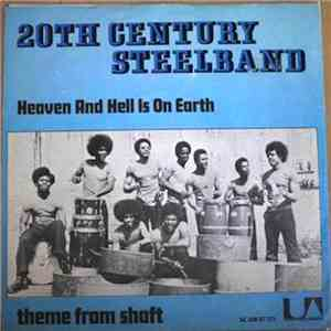 album 20th Century Steel Band - Heaven And Hell Is On Earth/Theme From Shaft mp3 download