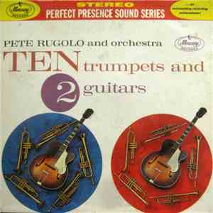 album Pete Rugolo And His Orchestra - Ten Trumpets And 2 Guitars mp3 download