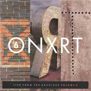 album Various - ONXRT: Live From The Archives Volume 6 mp3 download