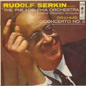 album Brahms / Rudolf Serkin, The Philadelphia Orchestra, Eugene Ormandy - Concerto No. 2 In B-Flat For Piano And Orchestra, Op. 83 mp3 download